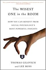 The Wisest One in the Room: How You Can Benefit from Social Psychology's Most Powerful Insights Kindle Edition
