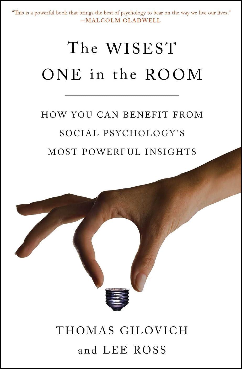 推定する研磨サワーThe Wisest One in the Room: How You Can Benefit from Social Psychology's Most Powerful Insights (English Edition)