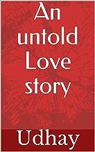 An untold Love story