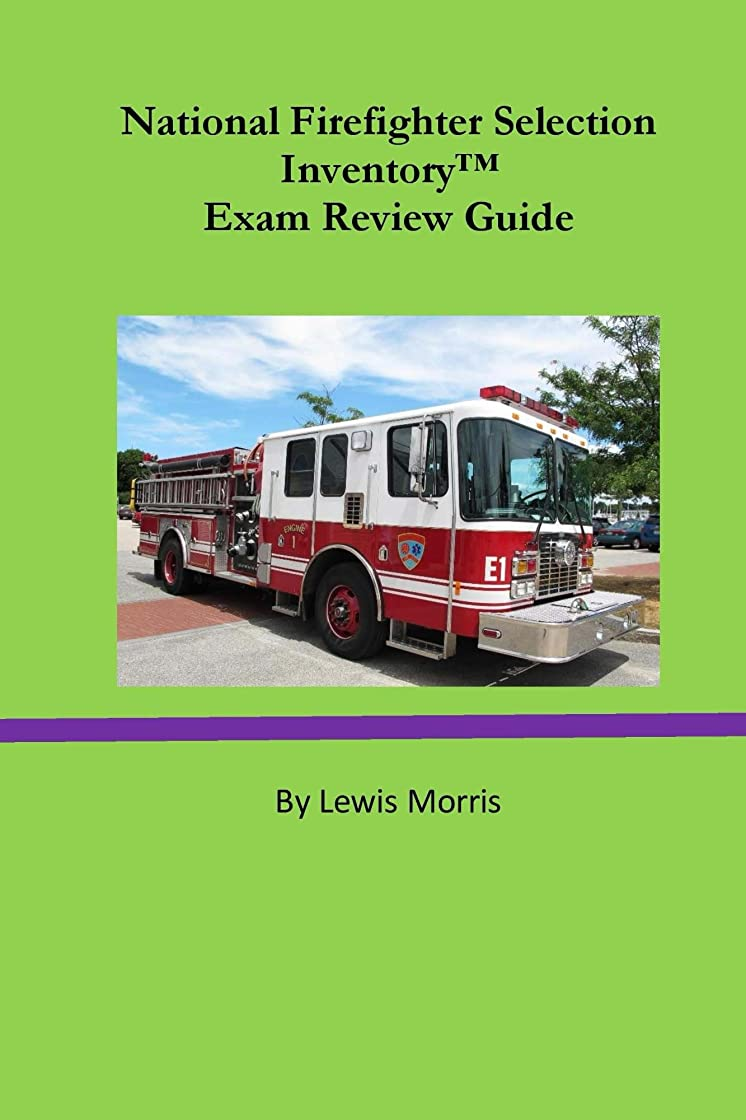 言う物語ディンカルビルNational Firefighter Selection Inventory  Exam Review Guide (English Edition)