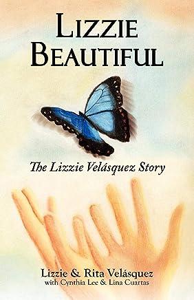 Lizzie Beautiful: The Lizzie Velasquez Story