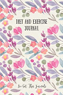 Diet and Exercise Journal: Floral Watercolor (I've Got This Journals) (Volume 11)