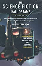 The Science Fiction Hall of Fame: The Greatest Science Fiction Novellas of All Time Chosen by the Members of the Science F...