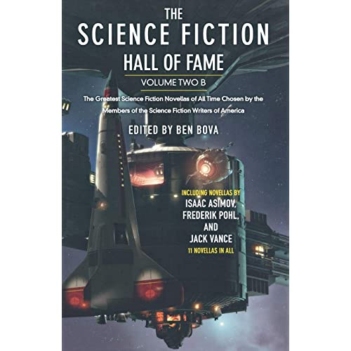 The Science Fiction Hall of Fame, Volume Two B: The Greatest Science Fiction Stories of All Time Chosen by the Members of the Science Fiction Writers of America (SF Hall of Fame (3))
