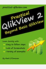 Practical QlikView 2 - Beyond Basic QlikView Kindle Edition