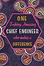 One F*cking Amazing Chief Engineer Who Makes A Difference: Blank Lined Pattern Journal/Notebook as Birthday, Mother's / Father's Day, Appreciation and ... for Women, Friends, Office Coworkers & F
