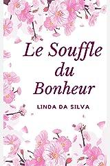 Le Souffle du Bonheur Format Kindle