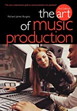 The Art Of Music Production 3rd Edition