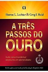A Três passos do ouro: Saiba como transformar obstáculos em oportunidades. eBook Kindle