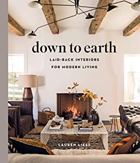 Down to Earth: Laid-back Interiors for Modern Living