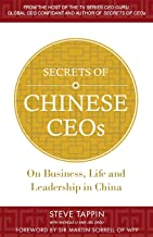 Secrets of Chinese CEOs: On Business, Life and Leadership in China