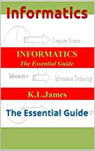 Informatics: The Essential Guide