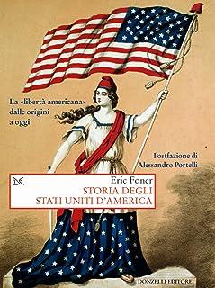 Storia degli Stati Uniti d'America. La «libertà americana» dalle origini a oggi