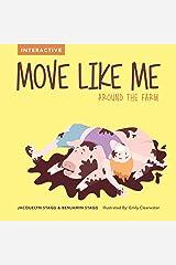 Move Like Me - Around The Farm Kindle Edition