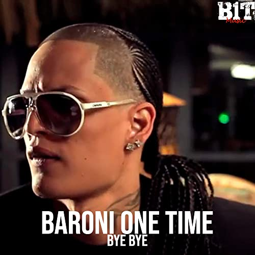 video de baroni one time bye bye