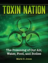 Toxin Nation: The Poisoning of Our Air, Water, Food, and Bodies