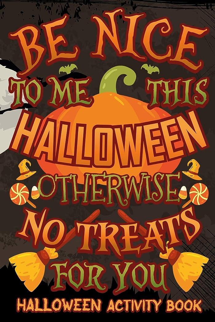 天使誰窒素Be Nice This Halloween Otherwise No Treats For You Halloween Activity Book: Halloween Book for Kids with Notebook to Draw and Write (Halloween Comp Books for Kids)