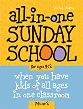 All-in-One Sunday School for Ages 4-12 (Volume 2): When you have kids of all ages in one classroom