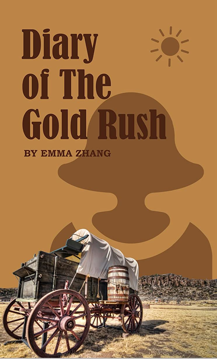 Diary of The Gold Rush (English Edition)