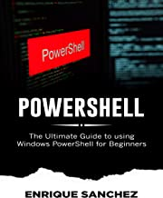 POWERSHELL: The Ultimate Guide to using Windows PowerShell for Beginners