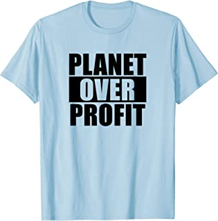 Planet Over Profit - Earth Day Climate Change Shirt