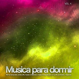 Musica para dormir: Ritmos binaurales, ondas alfa, música ambiental y música tranquila para un sueño profundo y relajación, Vol. 4
