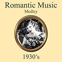 Romantic 1930's Music Medley: Stay as Sweet as You Are / The Moon of Manakoora / Because It's Love / Kiss Me Goodnight