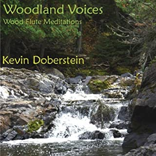 Woodland Voices: Soothing Nature with Wood Flute Meditations [Explicit]