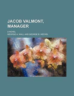 Jacob Valmont, Manager; A Novel