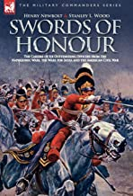 Swords of Honour - The Careers of Six Outstanding Officers from the Napoleonic Wars, the Wars for India and the American C...