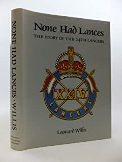 None Had Lances: Story of the Twenty-fourth Lancers
