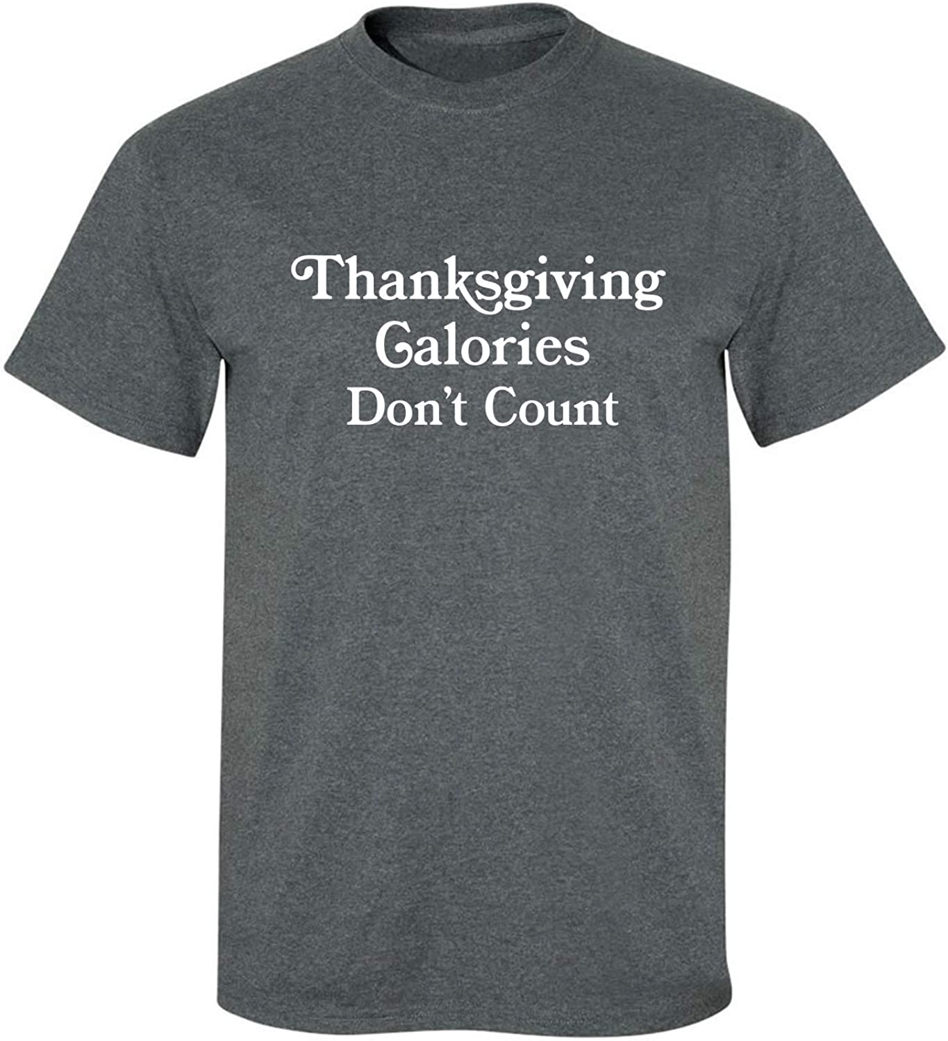 Thanksgiving Calories Don't Count Adult T-Shirt in Dark Heather - XXXX-Large