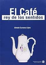 Cafe - El Rey de Los Sentidos (Spanish Edition)