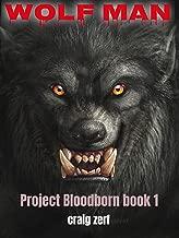 Project Bloodborn - Book 1: WOLF MAN: A werewolves & shifters novel.