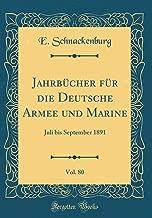Jahrbücher für die Deutsche Armee und Marine, Vol. 80: Juli bis September 1891 (Classic Reprint) (German Edition)