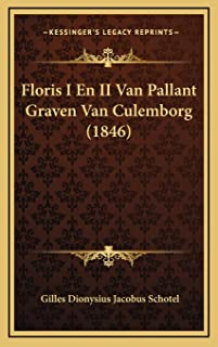Floris I En II Van Pallant Graven Van Culemborg (1846)