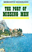 The Port of Missing Men - (World-renowned classic author's work) (Original content) (ANNOTATED)