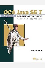 OCA Java SE 7 Programmer I Certification Guide: Prepare for the 1Z0-803 exam Kindle Edition