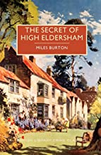 The Secret of High Eldersham (British Library Crime Classics)