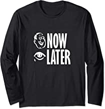 LAUGH NOW CRY LATER Long Sleeve T-Shirt