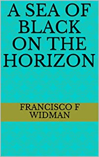A sea of black on the horizon (English Edition)