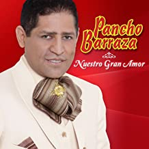 Best pancho barraza nuestro gran amor Reviews