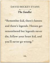 David Mickey Evans - Heroes Get Remembered But Legends Never Die - The Sandlot - 11x14 Unframed Typography Book Page Print - Great Gift for Book Lovers, Also Makes a Great Gift Under $15