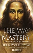 The Way of Mastery, Pathway of Enlightenment: The Way of Knowing, The Christ Mind Trilogy Volume III ( Pocket Edition )