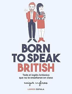 Born to speak British: Todo el inglés británico que no te