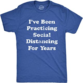 Mens I've Been Social Distancing for Years Tshirt Funny Introvert Virus Tee