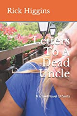 Letters To A Dead Uncle: A Travel Novel Of Sorts Paperback