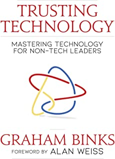 Trusting Technology: Mastering Technology for Non-Tech Leaders