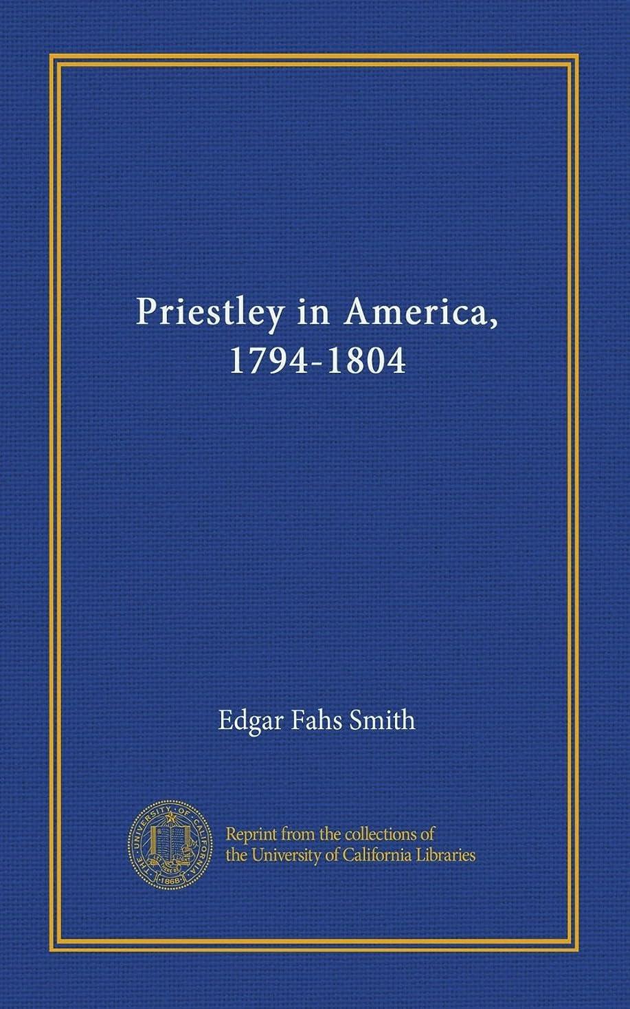 代替案自発的ご覧くださいPriestley in America, 1794-1804