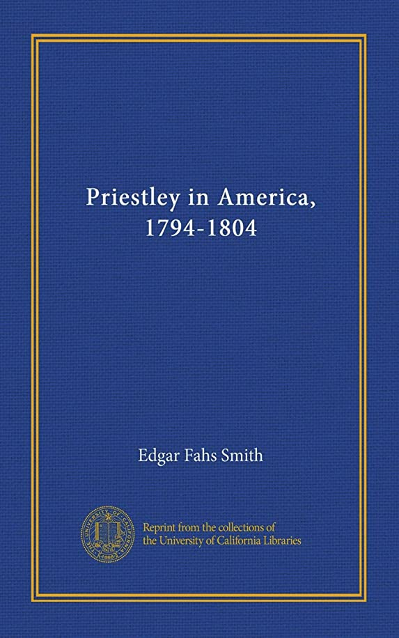代表する涙バイオリンPriestley in America, 1794-1804
